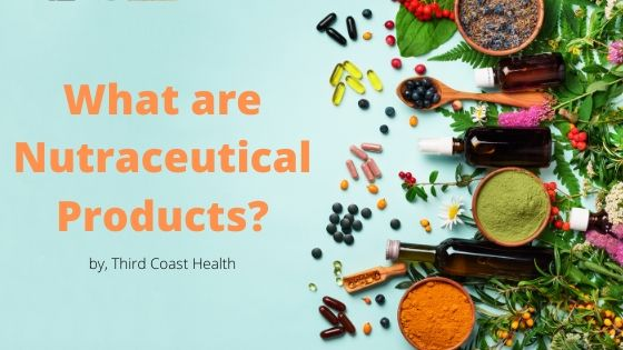 what are nutraceutical products
