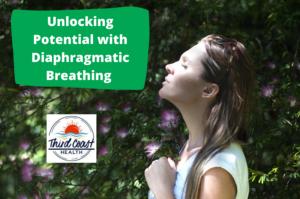 unlocking potential diaphragmatic breathing blog